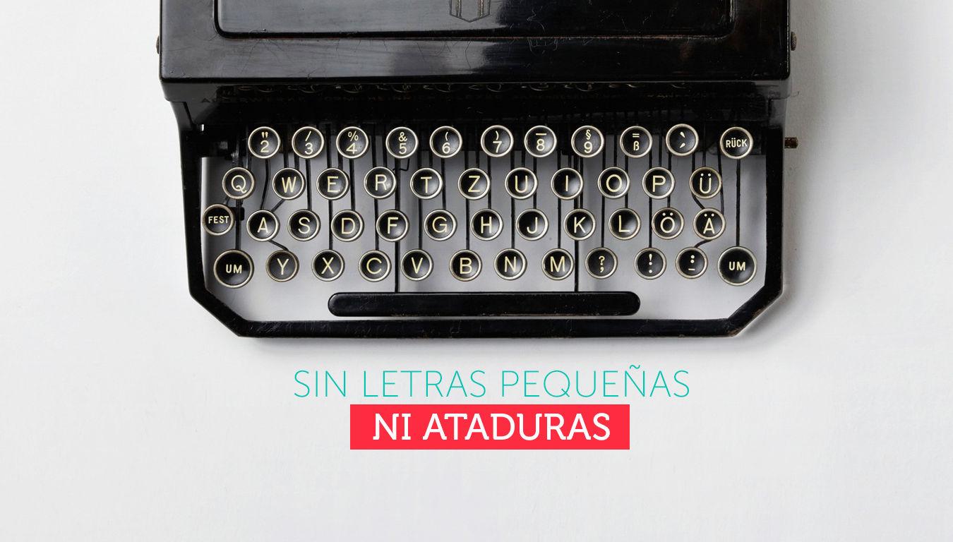 Sin letras pequeñas ni ataduras